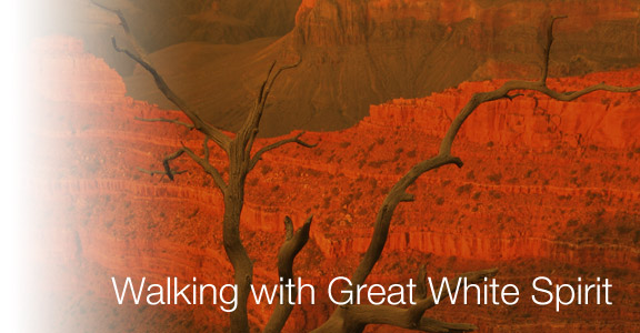 Walking with Great White Spirit